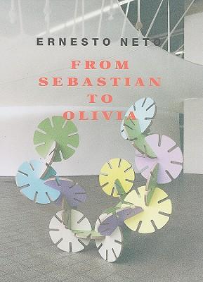 Ernesto Neto: From Sebastian to Olivia, Neto, Ernesto