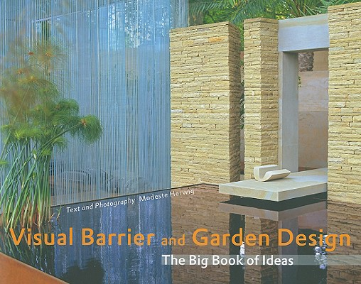 Image for Visual Barrier & Garden Design: The Big Book of Ideas