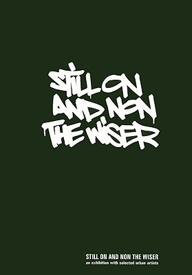 Image for Still on and Non the Wizer: An Exibition with Selected Urban Artists