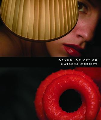 SEXUAL SELECTION, NATACHA MERRITT