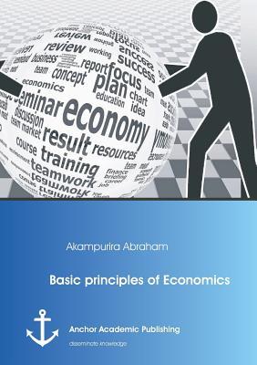 Basic principles of Economics, Abraham, Akampurira