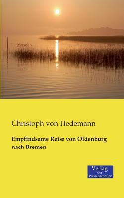 Image for Empfindsame Reise Von Oldenburg Nach Bremen (German Edition)