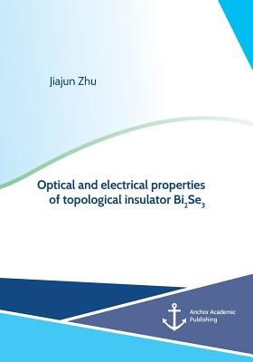 Image for Optical and Electrical Properties of Topological Insulator Bi2se3
