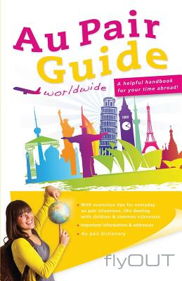 Au Pair Guide: A helpful handbook for your time abroad, Kurz, Carmen