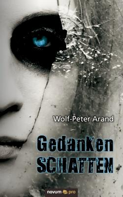 Gedankenschatten (German Edition), Arand, Wolf-Peter