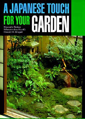 A Japanese Touch for Your Garden, Seiki, Kiyoshi; Kudo, Masanobu; Engel, David H. [editor]