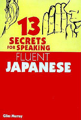 Image for 13 Secrets for Speaking Fluent Japanese