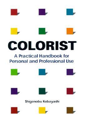 Colorist: A Practical Handbook for Personal and Professional Use, Kobayashi, Shigenobu; Ogata, Keichi; Lowitz, Leza