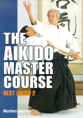 Image for The Aikido Master Course: Best Aikido 2