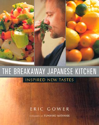 Image for BREAKAWAY JAPANESE KITCHEN: Inspired New Tastes