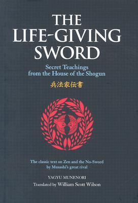 Image for Life-Giving Sword: Secret Teachhings from the House of the Shogun