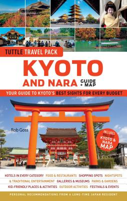 Image for Kyoto and Nara Tuttle Travel Pack Guide + Map: Your Guide to Kyoto's Best Sights for Every Budget (Tuttle Travel Guide & Map)