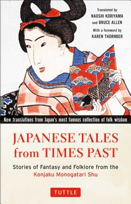 Image for Japanese Tales from Times Past: Stories of Fantasy and Folklore from the Konjaku Monogatari Shu (90 Stories Included)