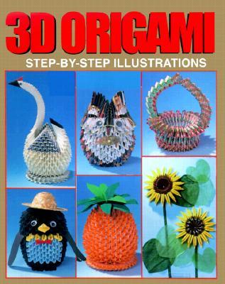 3D Origami: Step-by-Step Illustrations, Boutique-sha Staff; Yasuyuki Okada [Photographer]; Yoko Ishiguro [Translator];