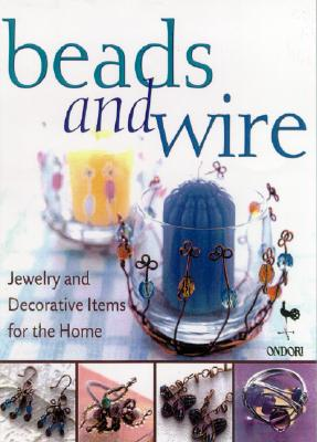 Image for Beads and Wire: Jewelry and Decorative Items for the Home