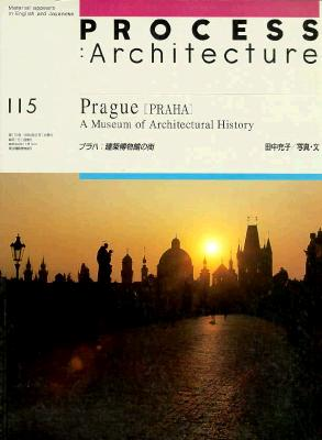 Image for Prague [Praha]: A Museum of Architectural History (Process Architecture 115)