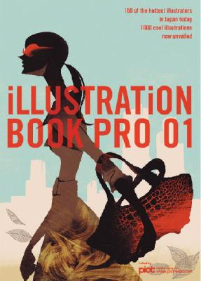 Image for Illustration Book Pro 01: 150 of the Hottest Illustrators in Japan Today