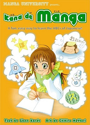 Image for Kana De Manga: The Fun, Easy Way To Learn The ABCs Of Japanese (Manga University Presents)