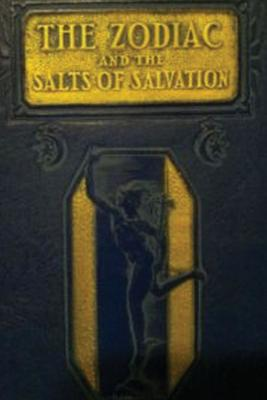 The Zodiac and the Salts of Salvation, Carey, George W.