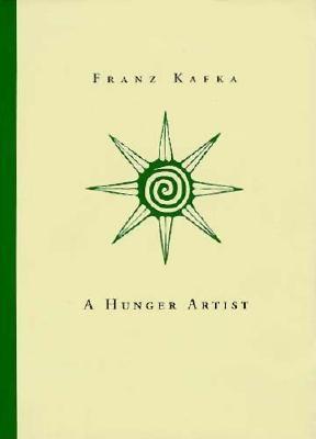 A Hunger Artist (Short Prose of Franz Kafka), Franz Kafka; Helen Vlcnovska [Illustrator]; Kevin Blahut [Translator];