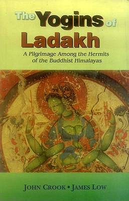 Image for The Yogins of Ladakh: A Pilgrimage Among the Hermits of the Buddhist Himalayas