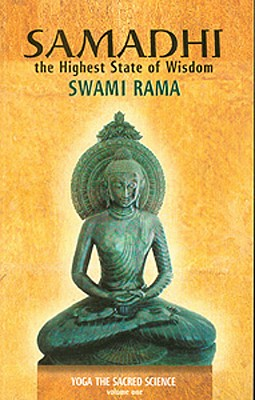 1: Samadhi: The Highest State of Wisdom: Yoga the Sacred Science, Rama, Swami