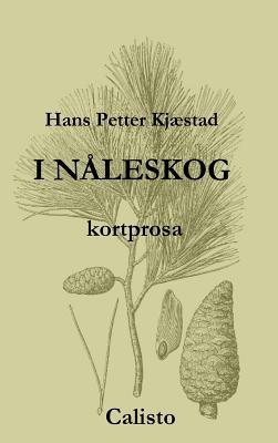 I n�leskog (Norwegian Edition), Kj�stad, Hans Petter