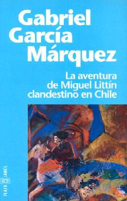 Image for La Aventura de Miguel Littin (Spanish Edition)
