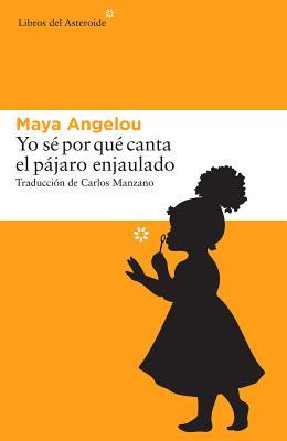 Image for Yo sé por qué canta el pájaro enjaulado (Spanish Edition)