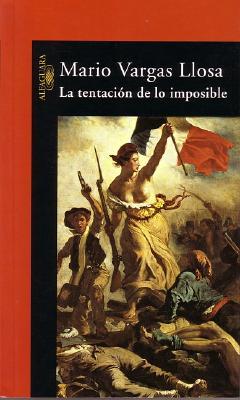 Image for LA TENTACION DE LO IMPOSIBLE VICTOR HUGO Y LOS MISERABLES