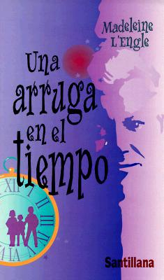 Una Arruga en el Tiempo (Spanish Edition), L'Engle, Madeleine