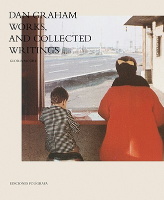Image for Dan Graham: Works, and Collected Writings