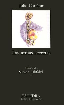 """Las armas secretas, """"Cortazar, Julio"""""""