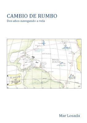 Image for CAMBIO DE RUMBO. Dos años navegando a vela (Spanish Edition)