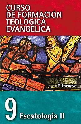 Image for CFT 09 - Escatología II (Curso De Formacion Teologia Evangelica) (Spanish Edition)