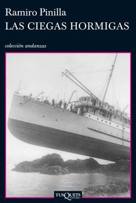 Image for Las ciegas hormigas (Spanish Edition) (Andanzas)