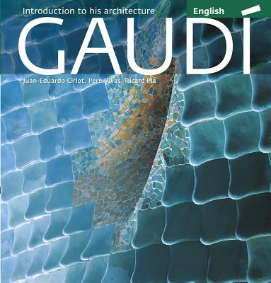Image for Gaudi: Introduction to his Architecture