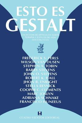Esto Es Gestalt: Coleccion de articulos sobre terapia y estilos de vida gestalticos (Spanish Edition), Stevens, John O.