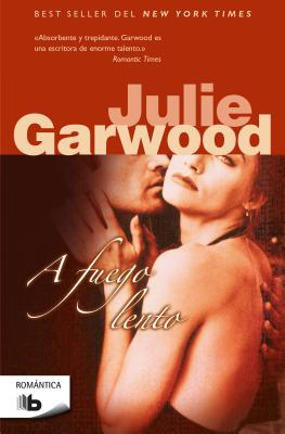 A fuego lento / Slow Burn (Spanish Edition), Garwood, Julie