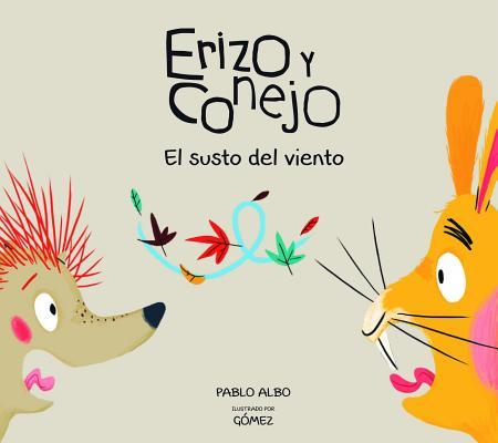 Image for Erizo y Conejo. El susto del viento (Junior Library Guild Selection) (Colección Erizo y Conejo) (Spanish Edition)