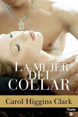 Image for La Mujer Del Collar (Misterio De Regan Reilly Serie #8) (Spanish Edition)