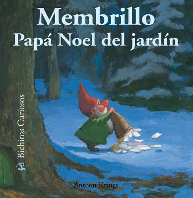 Membrillo: Pap� Noel del jard�n (Bichitos curiosos series) (Spanish Edition), Krings, Antoon