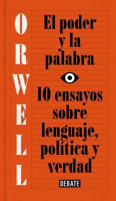 Image for El poder y la palabra / Power and Words: 10 ensayos sobre lenguaje, politica y verdad (Spanish Edition)