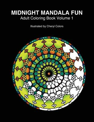 Midnight Mandala Fun Adult Coloring Book: Midnight mandala adult coloring books for relaxing fun with #cherylcolors #anniecolors #angelacolorz (Midnight Fun Mandalas) (Volume 1), Colors, Cheryl; Colors, Annie; Colors, Angela; Gems, Global Doodle
