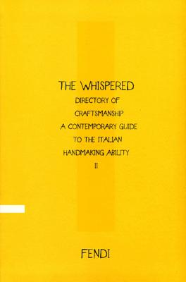 The Whispered Directory of Craftsmanship Vol. II: A Contemporary Guide to the Italian Handmaking Ability, VV. AA. (Author)