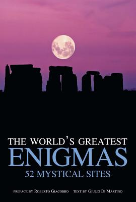 Image for The World's Greatest Enigmas: 52 Mystical Sites