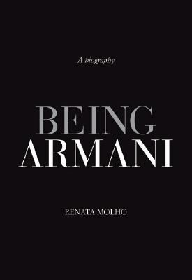 Image for Being Armani: A Biography