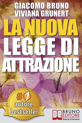 Image for La Nuova Legge Di Attrazione: Come Trasformare i Tuoi Sogni in Obiettivi Concreti e Realizzabili (Italian Edition)
