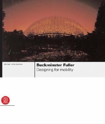 Image for Buckminster Fuller: Designing for Mobility
