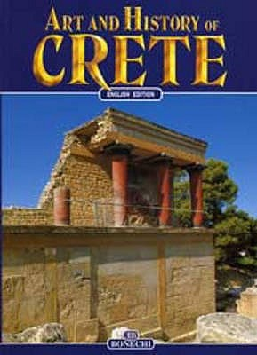 Image for Art and History of Crete (Bonechi Art & History Collection)